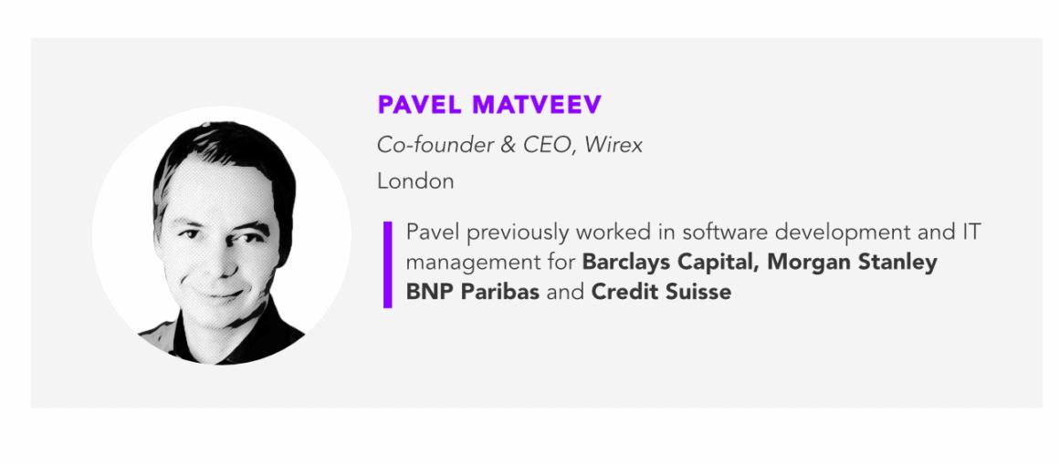 Pavel Matveev, Wirex