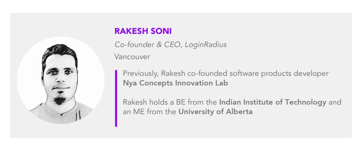 Rakesh Soni is the co-founder and CEO of LoginRadius