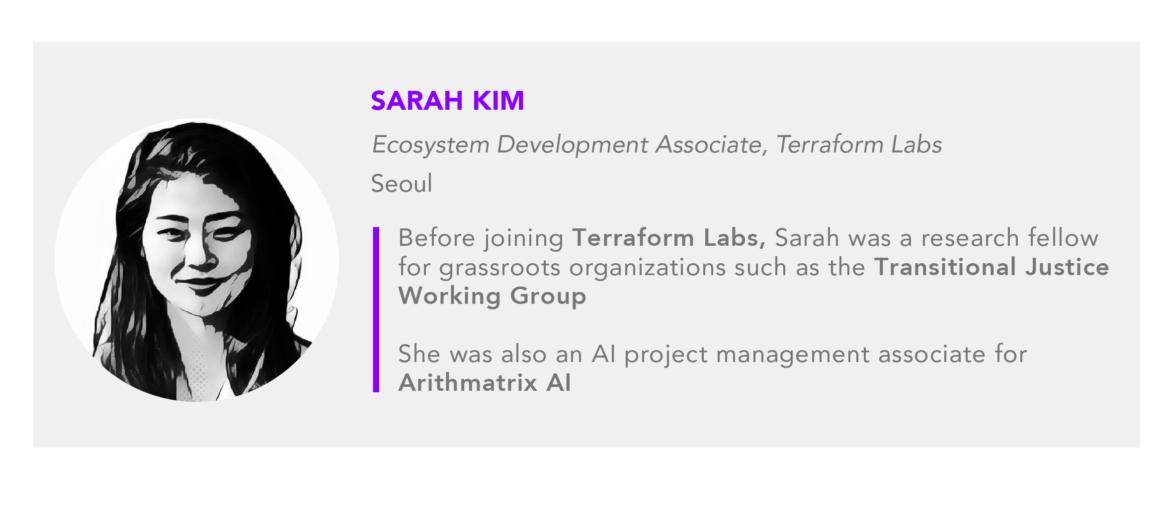 Sarah Kim is an Ecosystem Development Associate at Terraform Labs
