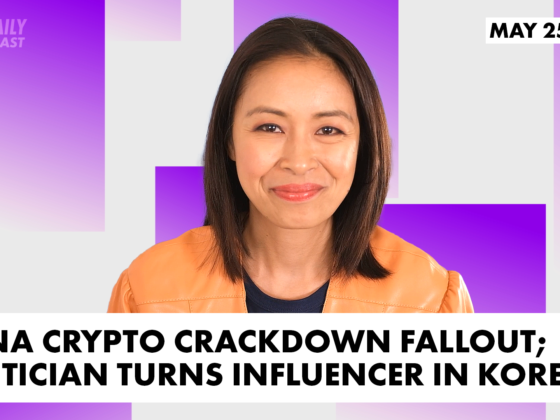 China crypto crackdown fallout; Politician turns influencer in Korea