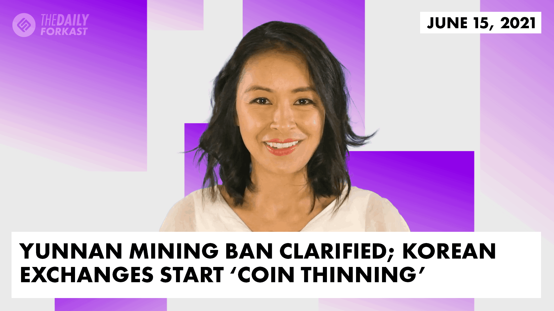 Yunnan mining ban clarified; Korean exchanges start 'coin thinning' | The Daily Forkast