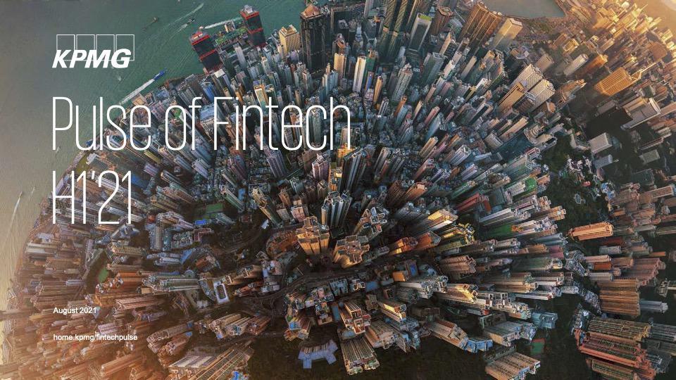 KPMG Pulse of Fintech H1 2021 report